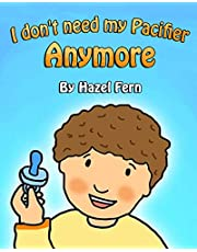 I Don't Need My Pacifier Anymore: Giving up a pacifier book