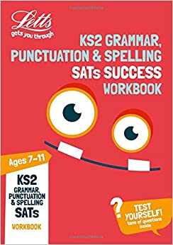 PDF Descargar Ks2 English Grammar, Punctuation And Spelling Sats Practice Workbook: Key Stage 2 (letts Ks2 Sats Success)