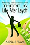 img - for There is Life After Layoff: Rediscovery and Empowerment Journal book / textbook / text book