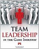 Team Leadership in the Game Industry