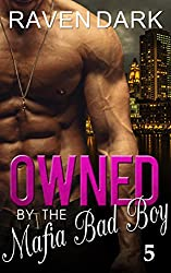 Owned by the Mafia Bad Boy (Book Five)