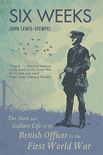 six-weeks-the-short-and-gallant-life-of-the-british-officer-in-the-first-world-war