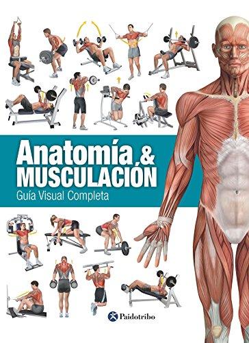 ANATOMÍA & MUSCULACIÓN: Guía visual completa (Deportes nº 27) (Spanish Edition)