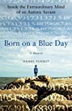 Born on a Blue Day, Daniel Tammet, 1416535071