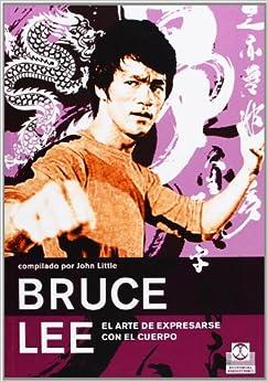 Book Bruce Lee. El arte de expresarse con el cuerpo (Spanish Edition)