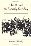 img - for The Road to Bloody Sunday: The Role of Father Gapon and the Petersburg Massacre of 1905 (Princeton Legacy Library) book / textbook / text book