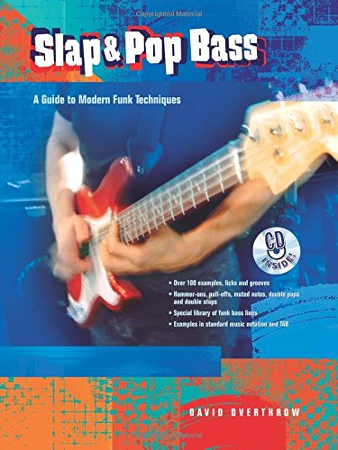 Slap & Pop Bass: A Guide to Modern Funk Techniques, Book & CD (Funk Lessons Bass)