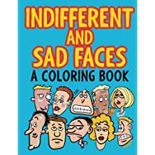 Indifferent and Sad Faces (A Coloring Book)