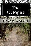 The Octopus, Frank Norris, 1497485754