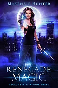 Renegade Magic (Legacy Series Book 3) by [Hunter, McKenzie]