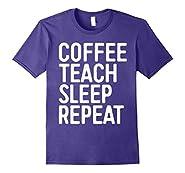 Coffee Teach Sleep Repeat T-Shirt Funny Teacher Gift Shirt