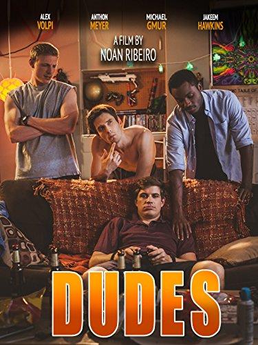 - Dudes