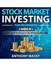 Stock Market Investing for Beginners: 3 Books in 1: The Ultimate Guide on How to Invest with Options, Swing and Stock Market Trading. Learn How to Avoid 95% of the New Investor's Losses