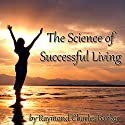 The Science of Successful Living Audiobook by Raymond Charles Barker Narrated by Jim Killavey