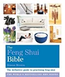 The Feng Shui Bible: Godsfield Bibles (The Godsfield Bible Series)