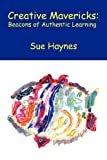 Creative Mavericks, Sue Haynes, 1425733840