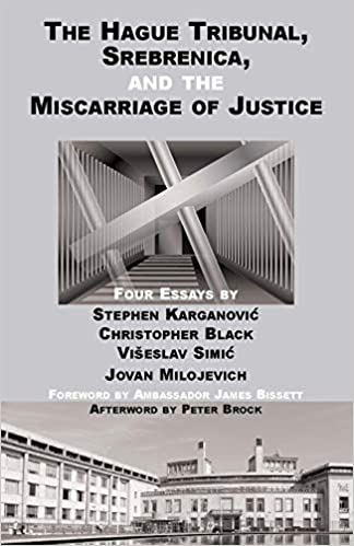 The Hague Tribunal, Srebrenica, and the Miscarriage of Justice