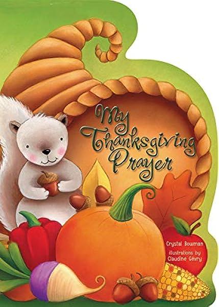 Amazon Com My Thanksgiving Prayer 9780310738299 Bowman Crystal Books