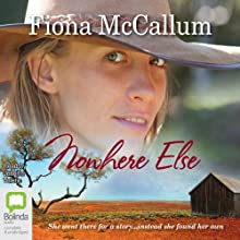 Nowhere Else Audiobook by Fiona McCallum Narrated by Jennifer Vuletic