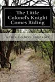img - for The Little Colonel's Knight Comes Riding book / textbook / text book