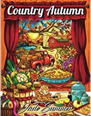 Country Autumn: An Adult Coloring Book with 50 Detailed Images of Charming Country Scenes, Beautiful Fall Landscapes, and Lovable Farm Animals