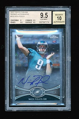 BGS 9.5 NICK FOLES 2012 TOPPS CHROME AUTOGRAPH AUTO RC ROOKIE CARD *GEM MINT*