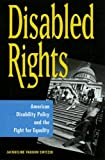 img - for Disabled Rights: American Disability Policy and the Fight for Equality book / textbook / text book
