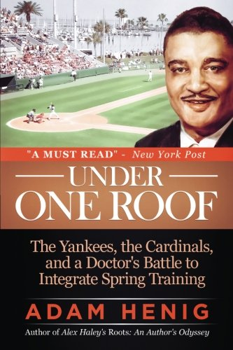Books : Under One Roof: The Yankees, the Cardinals, and a Doctor's Battle to Integrate Spring Training