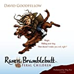 Raven Bramblebutt and the Feral Children: Raven Bramblebutt, Book 1 | David Goodfellow