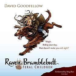 Raven Bramblebutt and the Feral Children