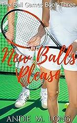New Balls Please: Ball Games Book Three