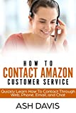 img - for How to Contact Amazon Customer Service: Quickly Learn How to Contact Through Web, Phone, Email, and Chat (Easy and Quick Guide) book / textbook / text book