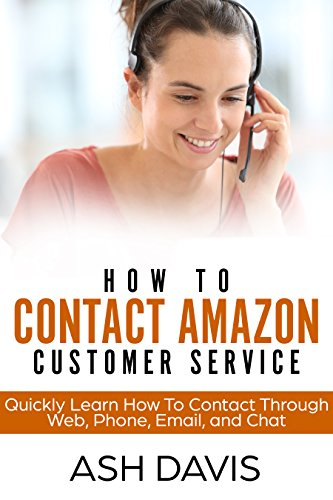 How to Contact Amazon Customer Service: Quickly Learn How to Contact Through Web, Phone, Email, and Chat (Easy and Quick Guide)