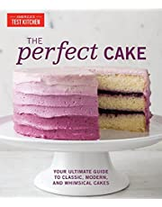 Perfect Cake: Your Ultimate Guide to Classic, Modern, and Whimsical Cakes