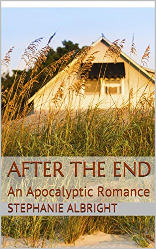 After the End: An Apocalyptic Romance by [Albright, Stephanie]