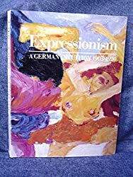 Expressionism, a German Intuition, 1905-1920 (English and German Edition)