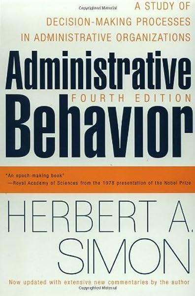Administrative Behavior 4th Edition Simon Herbert A 9780684835822 Amazon Com Books