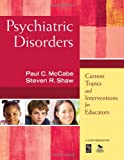 img - for Psychiatric Disorders: Current Topics and Interventions for Educators book / textbook / text book