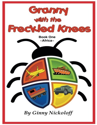 Granny with the Freckled Knees: Book One -Africa- (Volume 1)