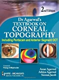 Dr. Agarwal's Textbook on Corneal Topography (Including Pentacam and Anterior Segment OCT), 2/E by Jaypee Highlights Medical Publishers, Inc. (2010-03-01)