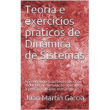 Teoria e exercícios práticos de Dinâmica de Sistemas: Aprendendo o software de criar modelos de simulação aplicados à gestão e análise estratégica. (Vensim Livro 2018) (Portuguese Edition)