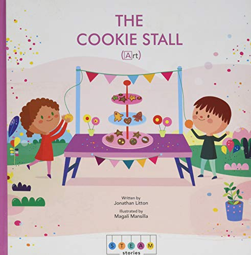 STEAM Stories: The Cookie Stall (Art) (Art And Craft Of Problem Solving Solutions)