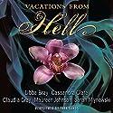 Vacations from Hell Audiobook by Libba Bray, Cassandra Clare, Claudia Gray, Maureen Johnson, Sarah Mlynowski Narrated by Tara Sands