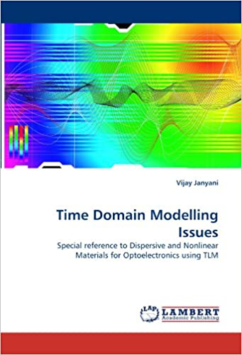 Book Time Domain Modelling Issues: Special reference to Dispersive and Nonlinear Materials for Optoelectronics using TLM