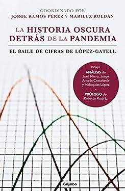 La historia oscura detrás de la pandemia: El baile de cifras de López-Gatell