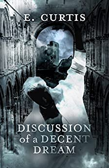 Discussion of a Decent Dream by [Curtis, E.]