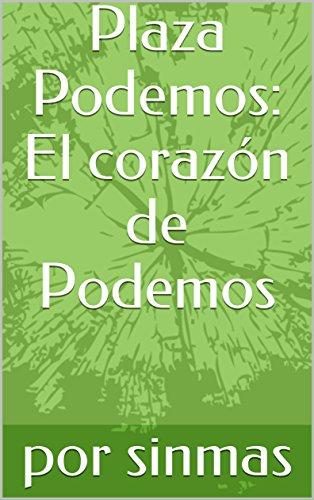 Amazon.com: Plaza Podemos: El corazón de Podemos (Spanish ...