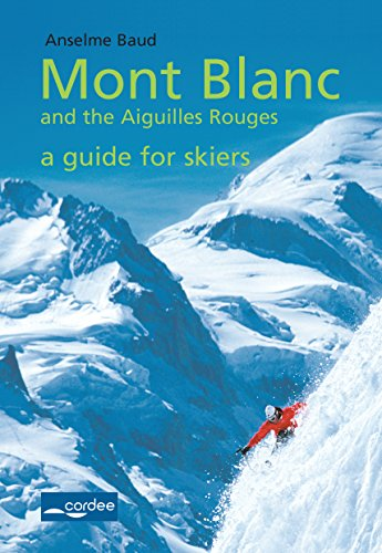 [BEST] Géant - Mont Blanc and the Aiguilles Rouges - a Guide for Skiers: Travel Guide<br />[R.A.R]