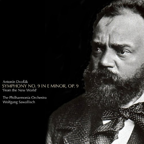 Dvořák: Symphony No. 9 in E minor, 'From the New World', Op. 95