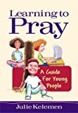 img - for Learning to Pray by Julie Kelemen (2000-09-03) book / textbook / text book